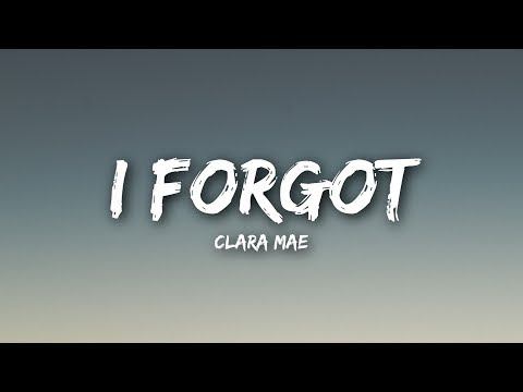 Clara Mae I Forgot Behind The Lyrics