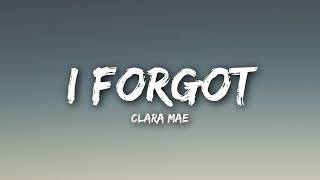 Clara Mae   I Forgot (Lyrics  Lyrics Video)