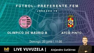 R.F.F.M. - PREFERENTE FÚTBOL FEMENINO (Grupo 1) - Jornada 19: C.D.E. Olímpico de Madrid 4-4 Atlético de Pinto