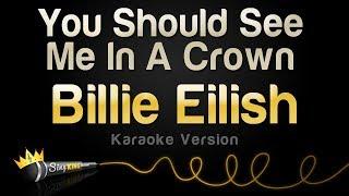 Billie Eilish   You Should See Me In A Crown (Karaoke Version)