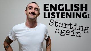 English Listening: Starting Again