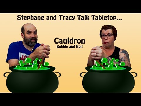 Stephane and Tracy Talk Tabletop Overview and Review of... Cauldron Bubble & Boil