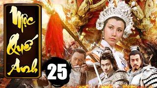 Mộc Quế Anh - Tập 25 | Phim Bộ Kiếm Hiệp Trung Quốc Xưa Hay Nhất - Thuyết Minh