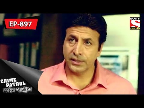 Crime Patrol - ক্রাইম প্যাট্রোল - Bengali - Ep 897 - 30th June, 2018