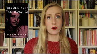 Totalitarianism in Power | Hannah Arendt: The Origins of Totalitarianism