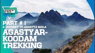 Agasthyarkoodam Trekking 2019   Part 1   A Journey to Agastya Mala   അഗസ്ത്യാർകൂടം   Fuze HD