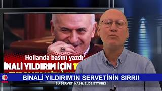 BİNALİ YILDIRIM'IN SERVETİNİN SIRRI!