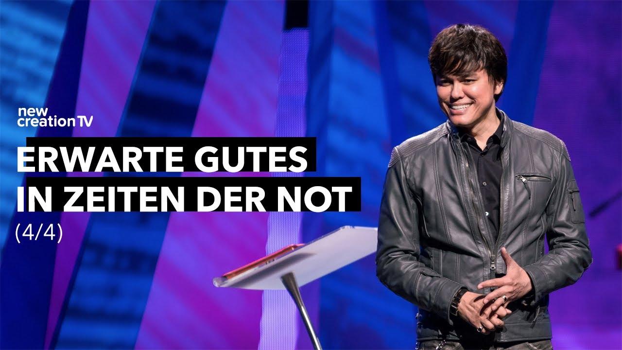 Erwarte Gutes in Zeiten der Not 4/4 – Joseph Prince I New Creation TV Deutsch