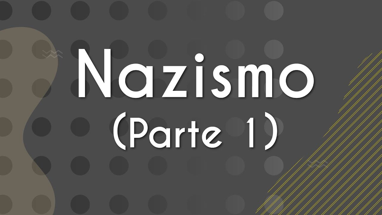 Nazismo (Parte 1)