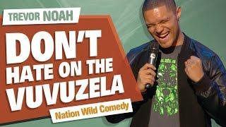 """Don't Hate On The Vuvuzela"" - TREVOR NOAH - (Nation Wild Comedy)"