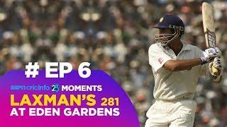 How Laxman's 281 at Eden Garden Changed Cricket (6/25)