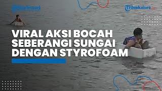 Viral Bocah SD di Ogan Komering Ilir Menyeberangi Sungai dengan Styrofoam Jadi Ramai di Akun Medsos