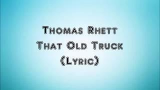 Thomas Rhett   That Old Truck (Lyrics)