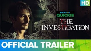 The Investigation - Trailer   Eros Now Quickie   All Episodes Streaming Now
