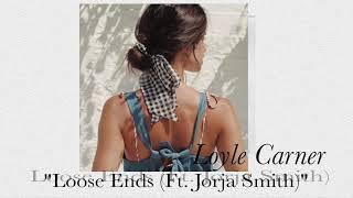 Loyle Carner   Loose Ends (Ft. Jorja Smith)