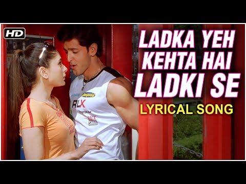 Ladka Yeh Kehta Hai Ladki Se   Lyrics   Hrithik Roshan, Kareena Kapoor   Main Prem Ki Diwani Hoon