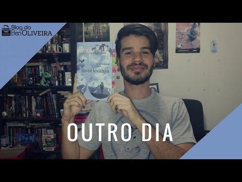 Livro Outro Dia (David Levithan)   Ben Oliveira