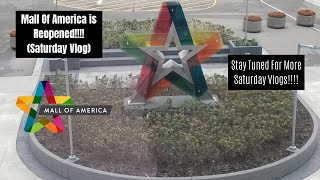 Mall Of America Is Reopened!!!! (Saturday Vlog)