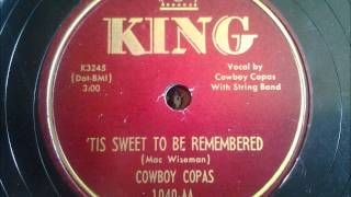 Cowboy Copas   'Tis Sweet to Be Remembered (1951)