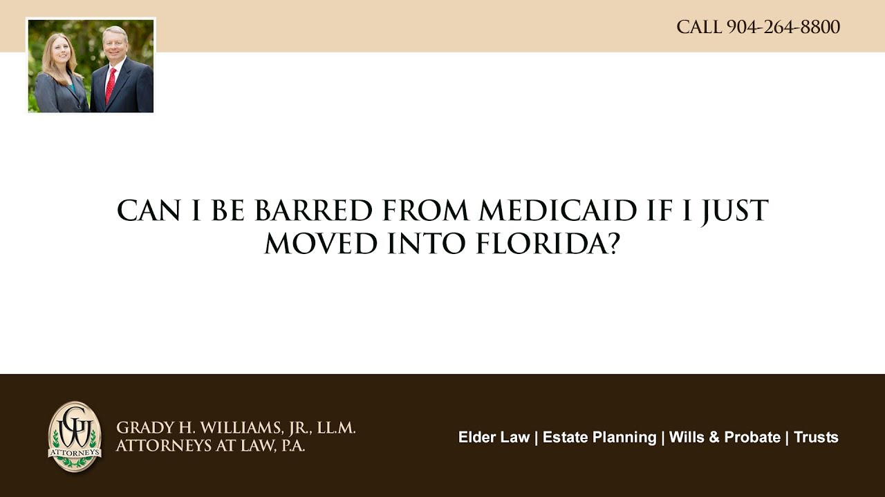 Video - Can I be barred from Medicaid if I just moved into Florida?