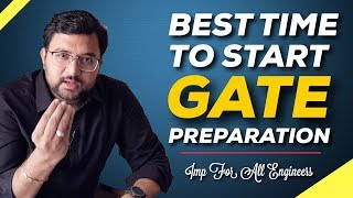 Best Time To Start GATE Preparation? Get Maximum Benefit When You Prepare Like This