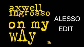 Axwell Ingrosso - On my way (Alesso UMF 2015)