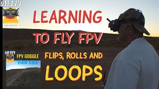 Learning to fly FPV Loops, Rolls and Flips - GEPRC ROCKET PLUS Volume 2 Day 2