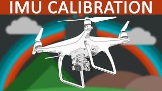 DJI Phantom 4 | When and how to calibrate the IMU
