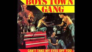 Boys Town Gang - Can't Take My Eyes Off You (Frankie Valli Cover)