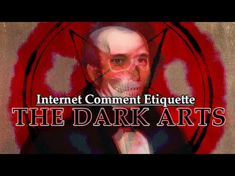 """Internet Comment Etiquette: """"The Dark Arts"""""""