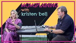 Getting Honest with Your Kids: #Momsplaining with Kristen Bell