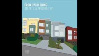 Fred Everything  -  Street Luv (Original Mix)