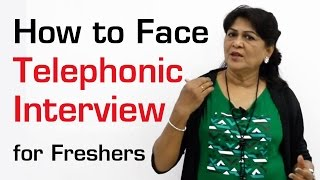 How to Face Telephonic Interview for Freshers || How to speak effectively over the phone