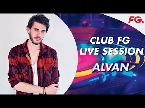 ALVAN   CLUB FG LIVE DJ MIX  