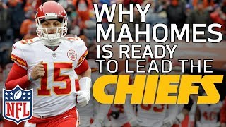 Why Patrick Mahomes is Ready to be the Starting QB in Kansas City | Film Review | NFL Network