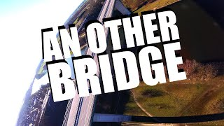 FPV-DIRK: AN OTHER HIGH BRIDGE (ONEPACK, NO CUTS, FPV RACING, FREESTYLE, EPIC, CINEMATIC (1440/60p)