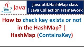 How to check key exists or not in the HashMap?   HashMap (ContainsKey)   Java Collection Framework