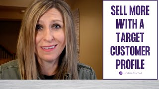 Do You Know Your Intended Audience? How Your Target Customer Profile Will Help You Sell