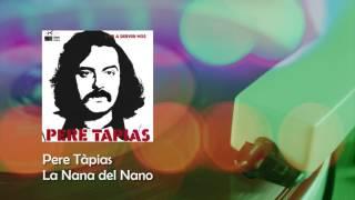 Pere Tàpias - La Nana Del Nano