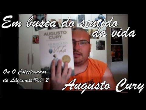 Em Busca do Sentido da Vida de Augusto Cury | Colecionador de Lágrimas vol. 2