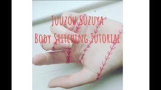 Body Stitching #3 | Juuzou Suzuya Hand Stitches Tutorial #1