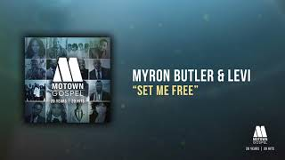 Myron Butler & Levi - Set Me Free (Offical Audio)