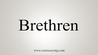 How To Say Brethren