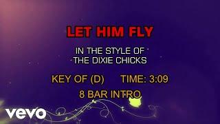 Dixie Chicks - Let Him Fly (Karaoke)