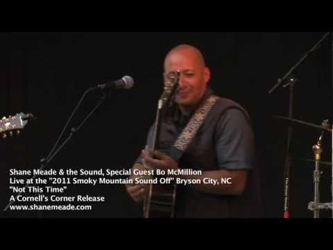 Shane Meade & the Sound w/ special guest Bo McMillion - Not This Time