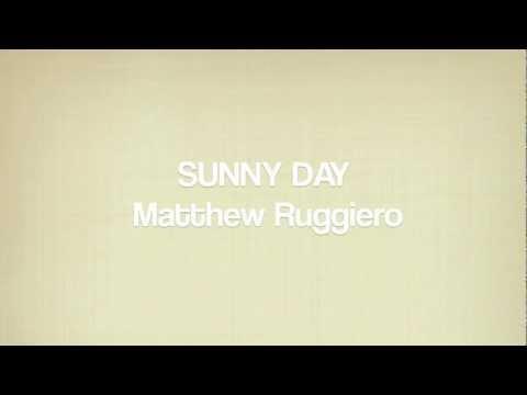 Matthew Ruggiero: SUNNY DAY
