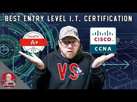 Best Entry Level I.T. Certification - CompTIA A+ vs Cisco CCNA ...