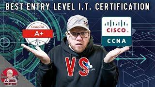 Best Entry Level I.T. Certification - CompTIA A+ vs Cisco CCNA