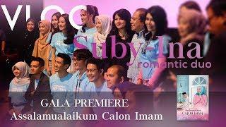 "Film ""Assalamualaikum Calon Imam"" GALA PREMIERE Vlog Suby-Ina"