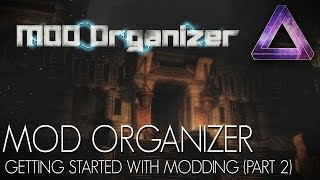 Skyrim Special Edition Mods - Mod Organizer | Getting Started With Modding (Part 2)